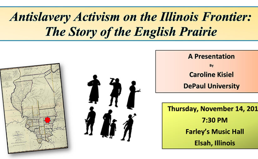 Antislavery Activism on the Illinois Frontier: The Story of the English Prairie